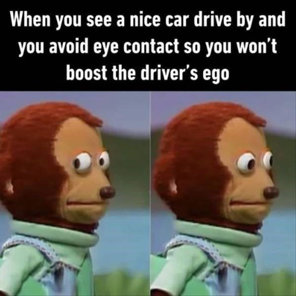 Animated cartoon - When you see a nice car drive by and you avoid eye contact so you won't boost the driver's ego