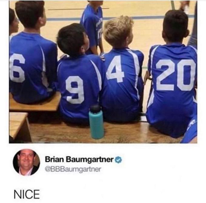 Team - )4 20 Brian Baumgartner @BBBaumgartner NICE