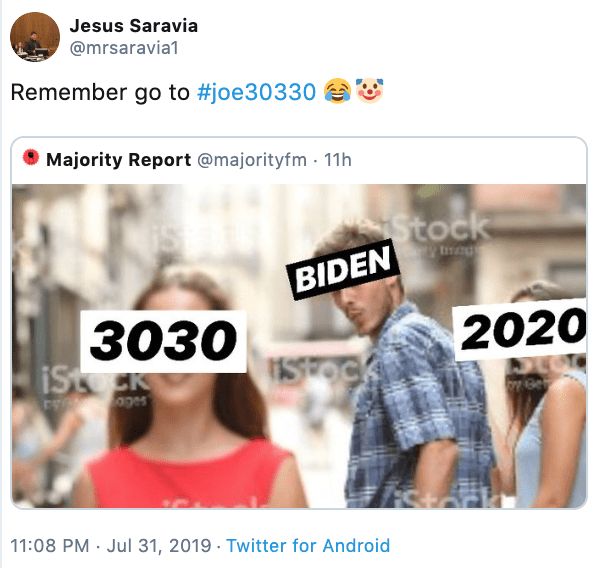 Product - Jesus Saravia @mrsaravia1 Remember go to #joe30330 Majority Report @majorityfm 11h Stock BIDEN ta 3030 2020 ISOCK 11:08 PM Jul 31, 2019 Twitter for Android