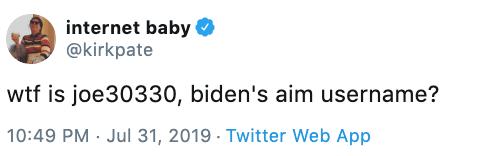 "Tweet - ""Wtf is joe30330, biden's aim username?"""
