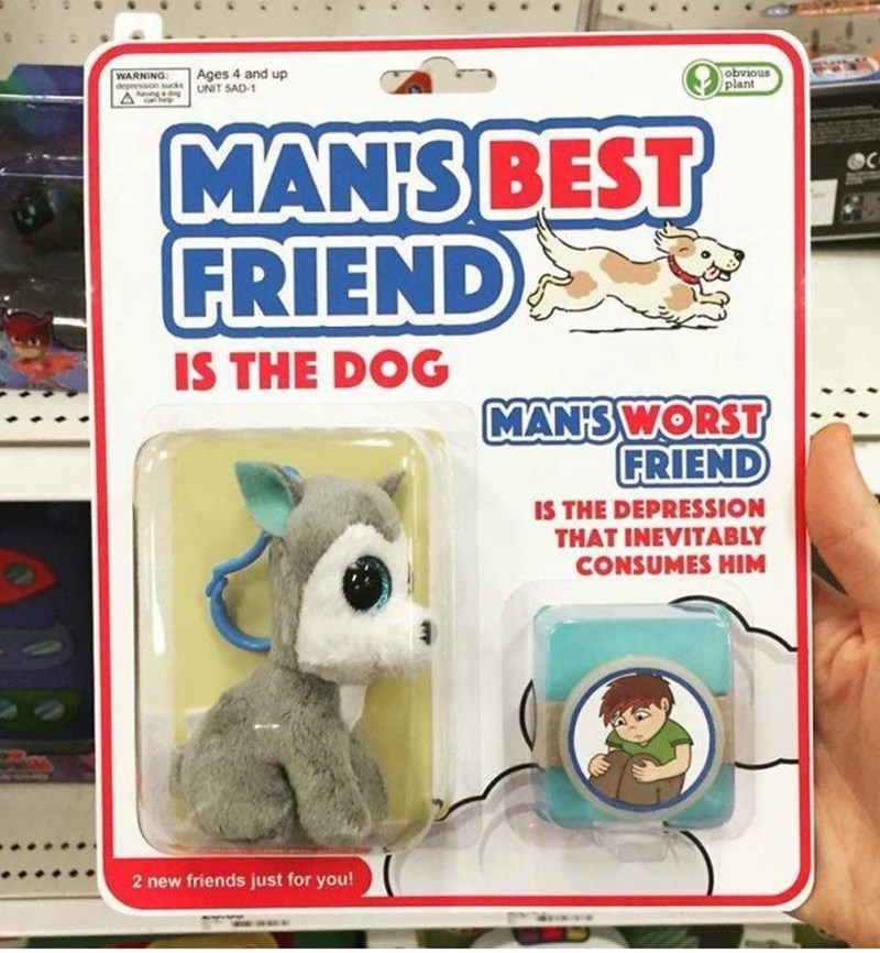 weird toy - Toy - WARNING depres A p Ages 4 and up UNIT SAD-1 obvious plant MAN'S BEST FRIEND IS THE DOG MAN'S WORST FRIEND IS THE DEPRESSION THAT INEVITABLY CONSUMES HIM 2 new friends just for you!
