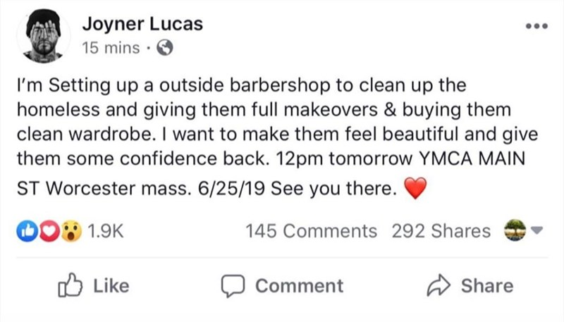"""Facebook - """"I'm Setting up a outside barbershop to clean up the homeless and giving them full makeovers & buying them clean wardrobe. I want to make them feel beautiful and give them some confidence back. 12pm tomorrow YMCA MAIN ST Worcester mass. 6/25/19 See you there"""""""