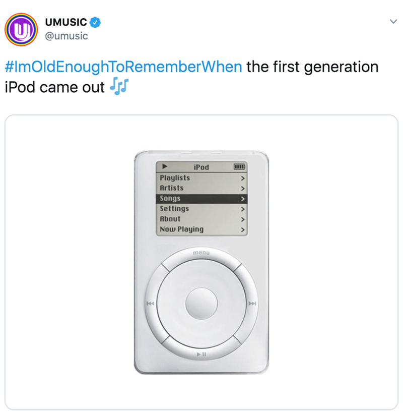 nostalgia - Ipod - UMUSIC (U @umusic #ImOldEnoughToRememberWhen the first generation iPod came out JJ iPod Playlists Artists Songs Settings > About Now Playing > menu