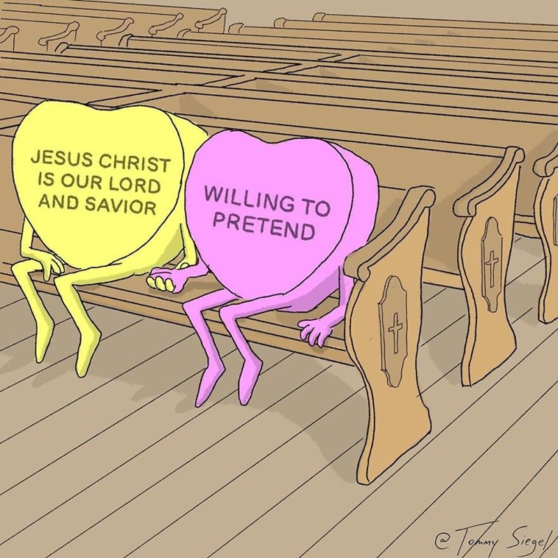 candy heart comic - Text - JESUS CHRIST IS OUR LORD AND SAVIOR WILLING TO PRETEND e Taliny Smps