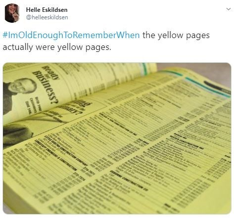 Text - Helle Eskildsen #ImOldEnough ToRememberWhen the yellow pages actually were yellow pages. @helleeskildsen ary ay Ready BuSiness? Br d you