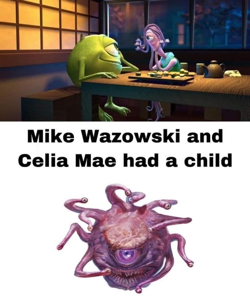 Dungeons & Dragons - Organism - Mike Wazowski and Celia Mae had a child