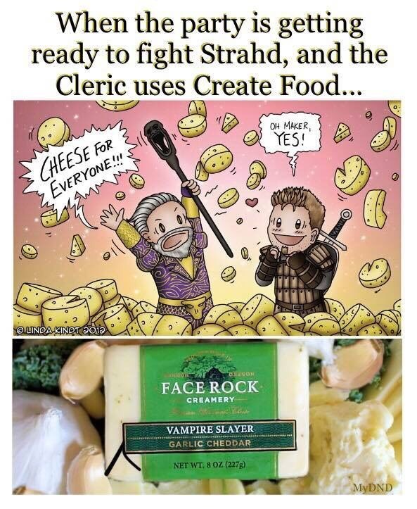 Dungeons & Dragons - Fictional character - When the party is getting ready to fight Strahd, and the Cleric uses Create Food... OH MAKER YES! CHEESE FOR EVERYONE!!! OLINDA KINOT 2018 FACE ROCK CREAMERY VAMPIRE SLAYER GARLIC CHEDDAR NET WT. 8 OZ (227g) MyDND