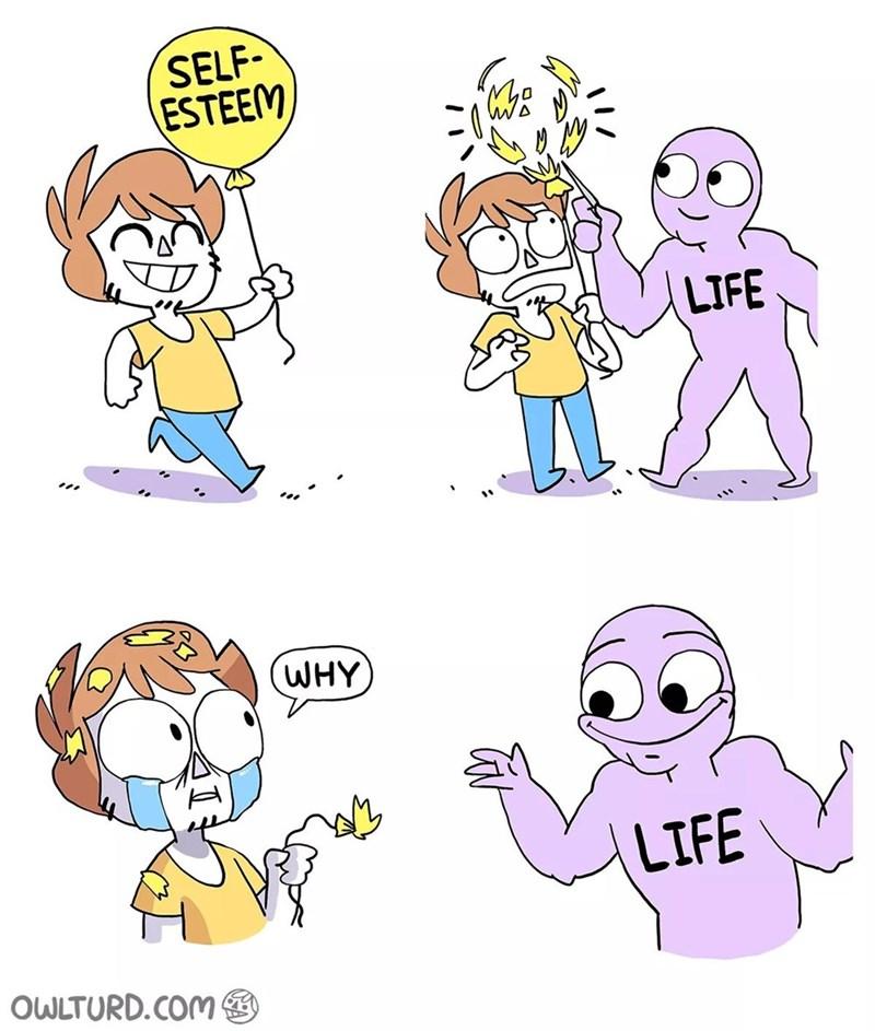 Cartoon - SELF ESTEEM. Me LTFE (WHY LIFE OWLTURD.COM
