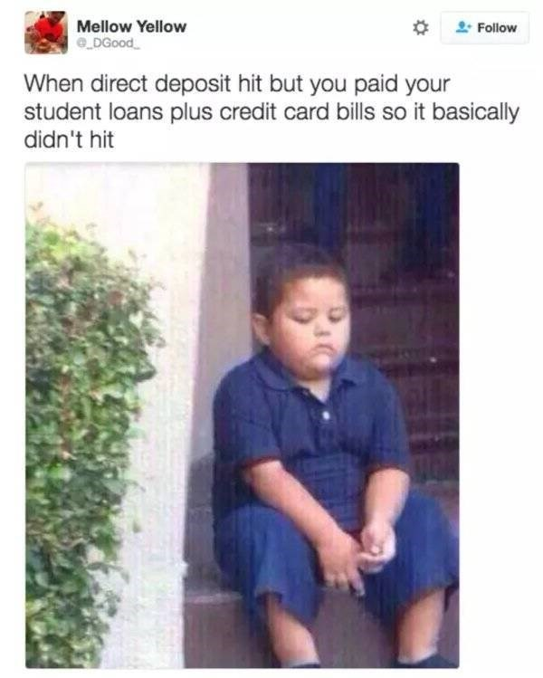 student loans - Text - Mellow Yellow DGood Follow When direct deposit hit but you paid your student loans plus credit card bills so it basically didn't hit
