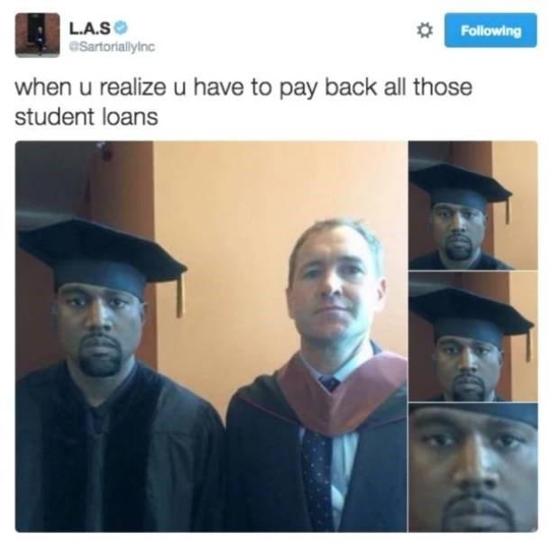 student loans - Selfie - L.A.S eSartoriallyinc Following when u realize u have to pay back all those student loans