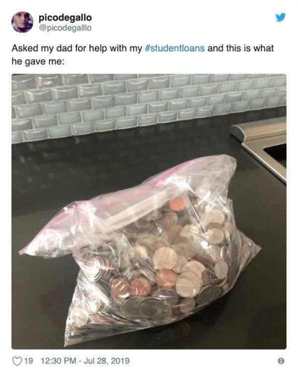 student loans - Rock - picodegallo @picodegalllo Asked my dad for help with my #studentloans and this is what he gave me: 19 12:30 PM- Jul 28, 2019