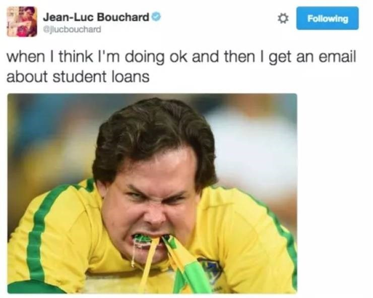 student loans - Text - Jean-Luc Bouchard Following elucbouchard when I think I'm doing ok and then I get an email about student loans