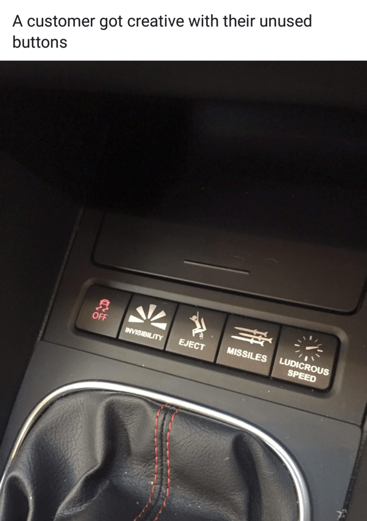 mildly interesting - Vehicle - A customer got creative with their unused buttons OFF INVISIBILITY MISSILES EJECT LUDICROUS SPEED