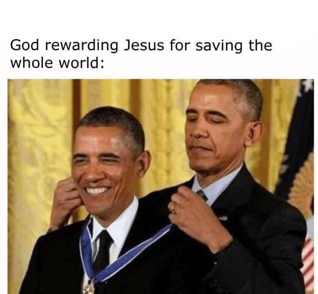 dank christian meme - Facial expression - God rewarding Jesus for saving the whole world: