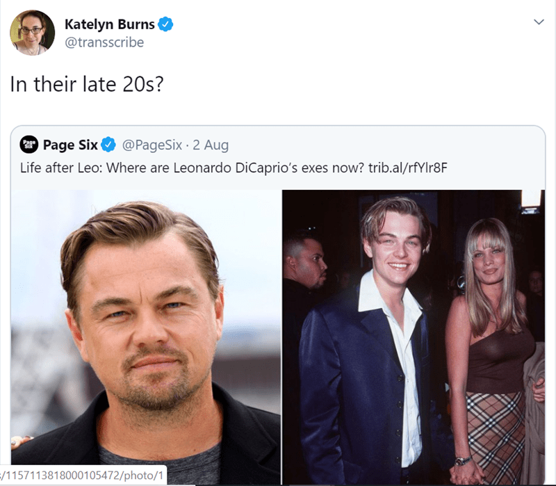 Face - Katelyn Burns @transscribe In their late 20s? @PageSix 2 Aug Page Six Page Life after Leo: Where are Leonardo DiCaprio's exes now? trib.al/rfYIr8F -/1157113818000105472/photo/1