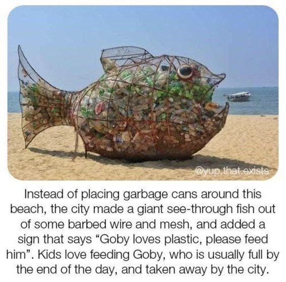 """wholesome animal meme - Fish - @yup.that.existe Instead of placing garbage cans around this beach, the city made a giant see-through fish out of some barbed wire and mesh, and added a sign that says """"Goby loves plastic, please feed him"""". Kids love feeding Goby, who is usually full by the end of the day, and taken away by the city."""