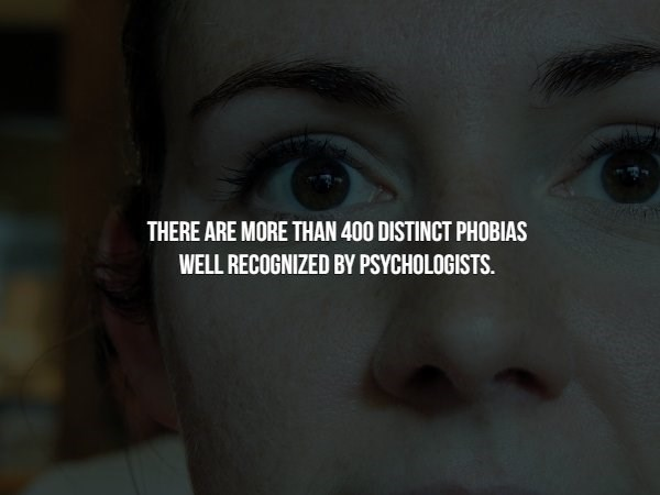 phobia - Face - THERE ARE MORE THAN 400 DISTINCT PHOBLIAS WELL RECOGNIZED BY PSYCHOLOGISTS.
