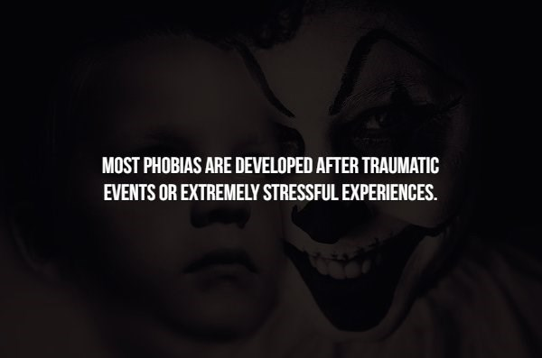 phobia - Text - MOST PHOBIAS ARE DEVELOPED AFTER TRAUMATIC EVENTS OR EXTREMELY STRESSFUL EXPERIENCES.