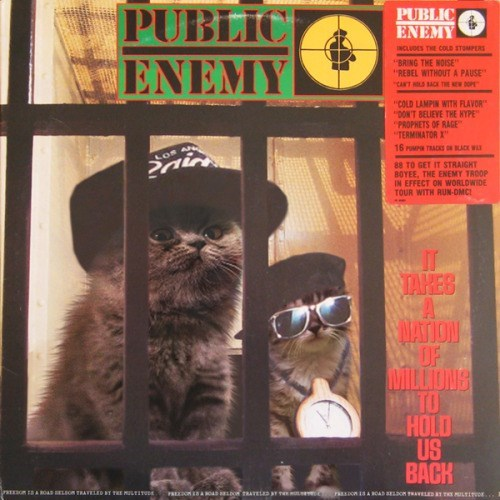"""kitten covers - Fiction - PUBLIC ENEMY PUBLIC INCLUDES THE COLD STOMPERS """"BRING THE NOISE REBEL WITHOUTA PAUSE ENEMY CANT LS SACK THE EW DOPE """"COLD LAMPIN WITH FLAVOR DON'T BELIEVE THE HYPE PROPHETS OF RAGE TERMINATOR X 16 PMPR TRACKS BLACK W 2nic 88 TO GET IT STRAIGHT 8OYEE, THE ENEMY TROOP IN EFFECT ON WORLDWIDE TOUR WITH RUN-OMC TAKES A MATION OF MLLIONS TO HOLD US BACK on A ROAs ELBOR TRATELErD BT TRE HULEITUn"""