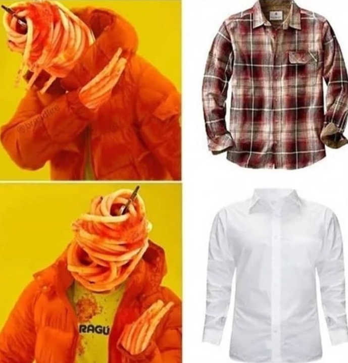 Funny meme about how spaghetti sauce never gets on flannel shirts, you only get stains if you're wearing a white shirt.