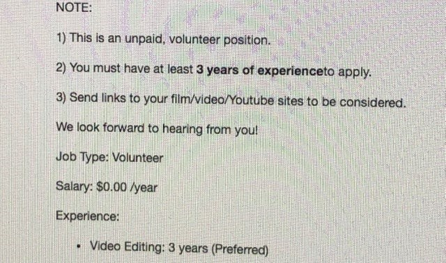 cheapskate - Text - NOTE: 1) This is an unpaid, volunteer position. 2) You must have at least 3 years of experienceto apply. 3) Send links to your film/video/Youtube sites to be considered. We look forward to hearing from you! Job Type: Volunteer Salary: $0.00/year Experience: Video Editing: 3 years (Preferred)