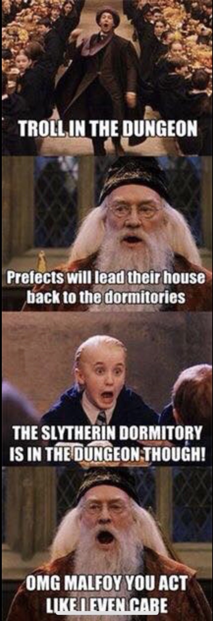 Photo caption - TROLLIN THE DUNGEON Prefects will lead their house back to the dormitories THE SLYTHERIN DORMITORY IS IN THEDUNGEONTHOUGH! OMG MALFOY YOU ACT LUKENEVEN CABE