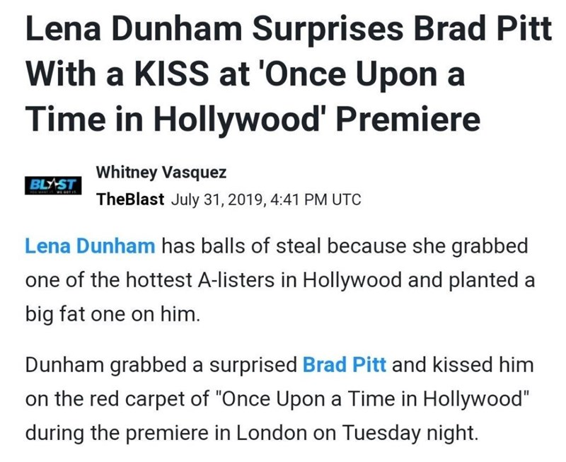 "News headline - ""Lena Dunham Surprises Brad Pitt With a KISS at 'Once Upon a Time in Hollywood' Premiere"""