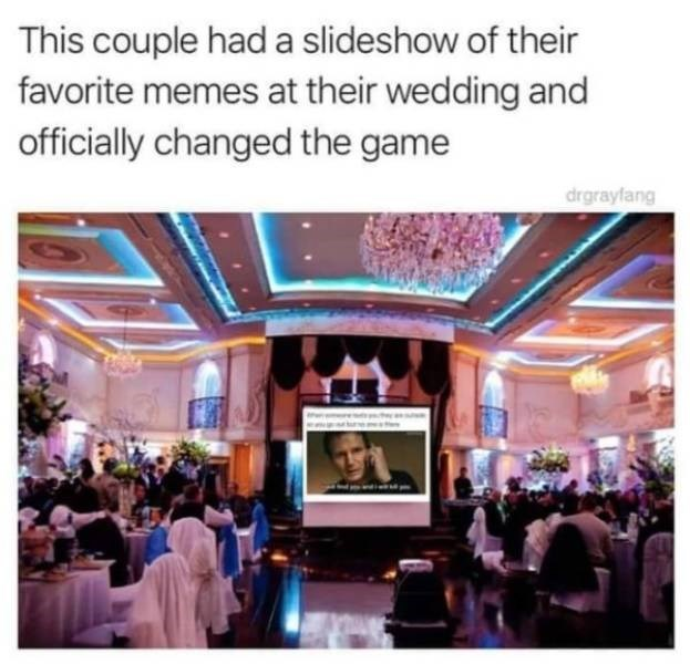 wedding - Community - This couple had a slideshow of their favorite memes at their wedding and officially changed the game drgrayfang