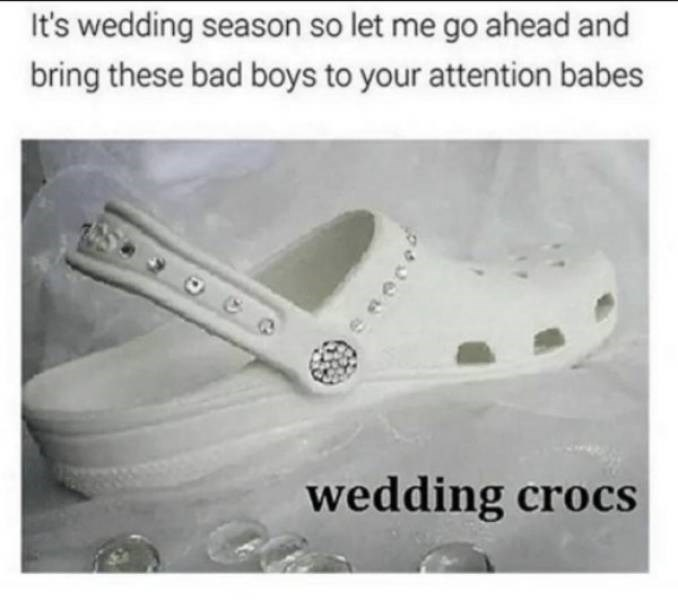 wedding - Footwear - It's wedding season so let me go ahead and bring these bad boys to your attention babes wedding crocs