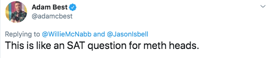 feral hog memes - Text - Adam Best @adamcbest Replying to @WillieMcNabb and @Jasonlsbell This is like an SAT question for meth heads.
