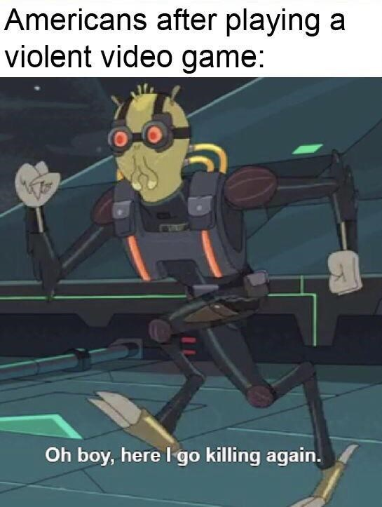 video game violence - Cartoon - Americans after playing a violent video game: Oh boy, here I go killing again.