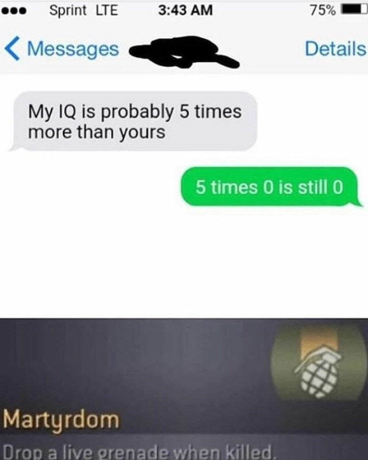 Funny self-deprecating joke about someone's IQ being 5 times 0