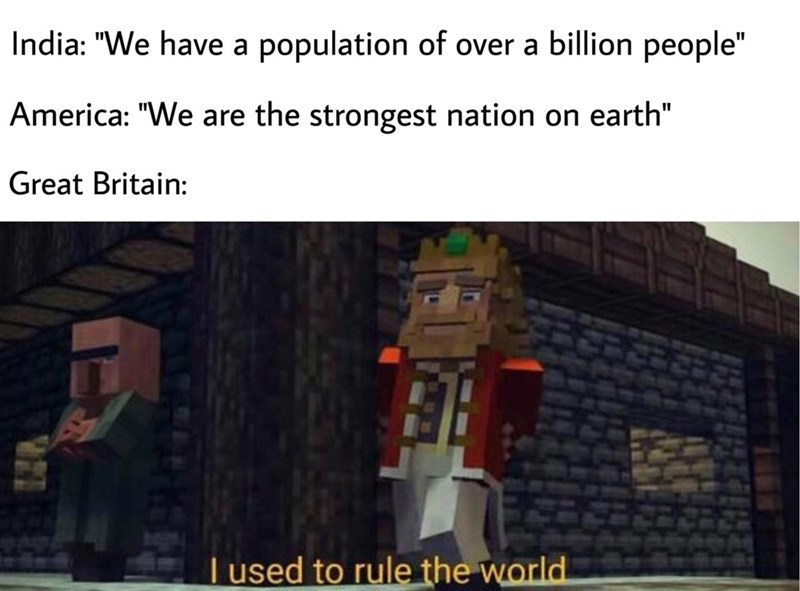 """Biome - India: """"We have a population of over a billion people"""" America: """"We are the strongest nation on earth"""" Great Britain: Tused to rule the world"""
