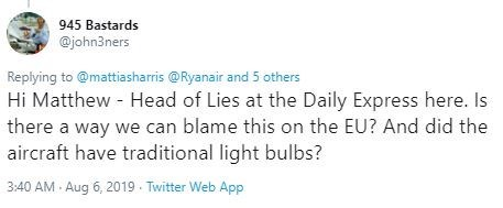 "Tweet - ""Hi Matthew Head of Lies at the Daily Express here. Is there a way we can blame this on the EU? And did the aircraft have traditional light bulbs?"""