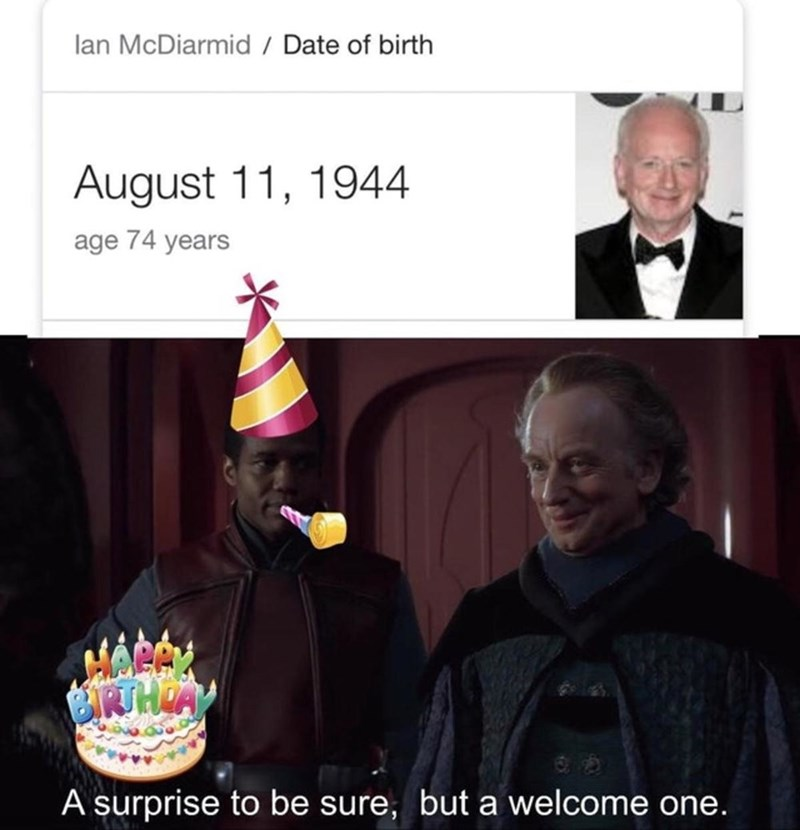 Text - lan McDiarmid Date of birth August 11, 1944 age 74 years TTHIA A surprise to be sure, but a welcome one.