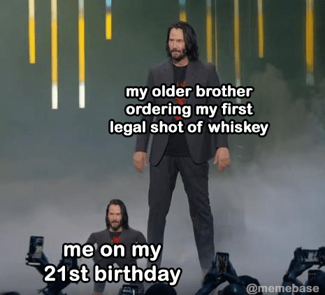Font - my older brother ordering my first legal shot of whiskey me on my 21st birthday @memebase