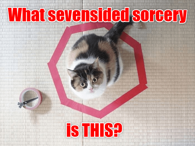 Cat - What sevensided sorcery is THIS?