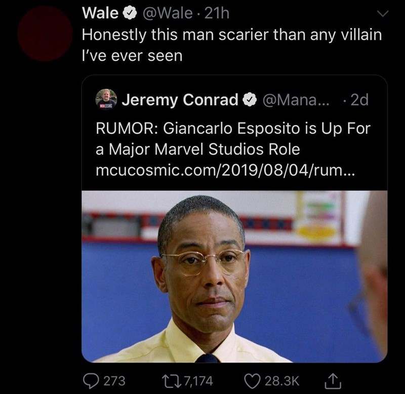 Text - Wale @Wale 21h Honestly this man scarier than any villain I've ever seen @Mana... 2d Jeremy Conrad M RUMOR: Giancarlo Esposito is Up For a Major Marvel Studios Role mcucosmic.com/2019/08/04/rum... 27,174 273 28.3K