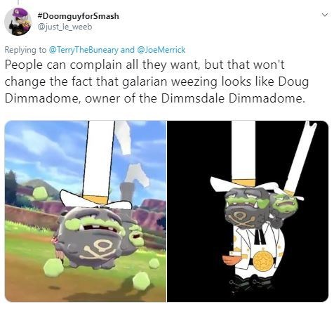 """Tweet - """"People can complain all they want, but that won't change the fact that galarian weezing looks like Doug Dimmadome, owner of the Dimmsdale Dimmadome"""""""