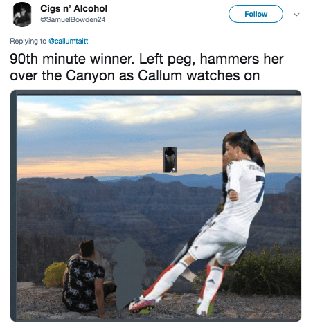 photoshop trolling - Stock photography - Cigs n' Alcohol Follow @SamuelBowden24 Replying to @callumtaitt 90th minute winner. Left peg, hammers her over the Canyon as Callum watches on