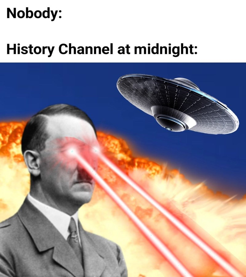 Sky - Nobody: History Channel at midnight: