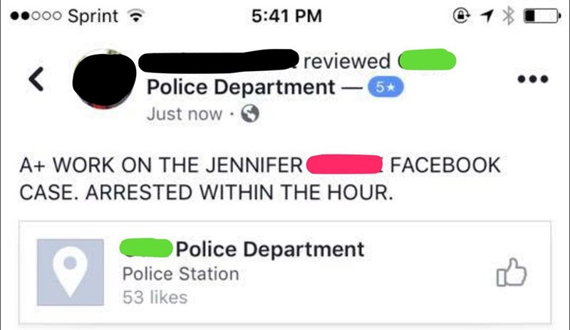 Text - Sprint 5:41 PM reviewed Police Department 6 Just now A+ WORK ON THE JENNIFER FACEBOOK CASE. ARRESTED WITHIN THE HOUR. Police Department Police Station 53 likes