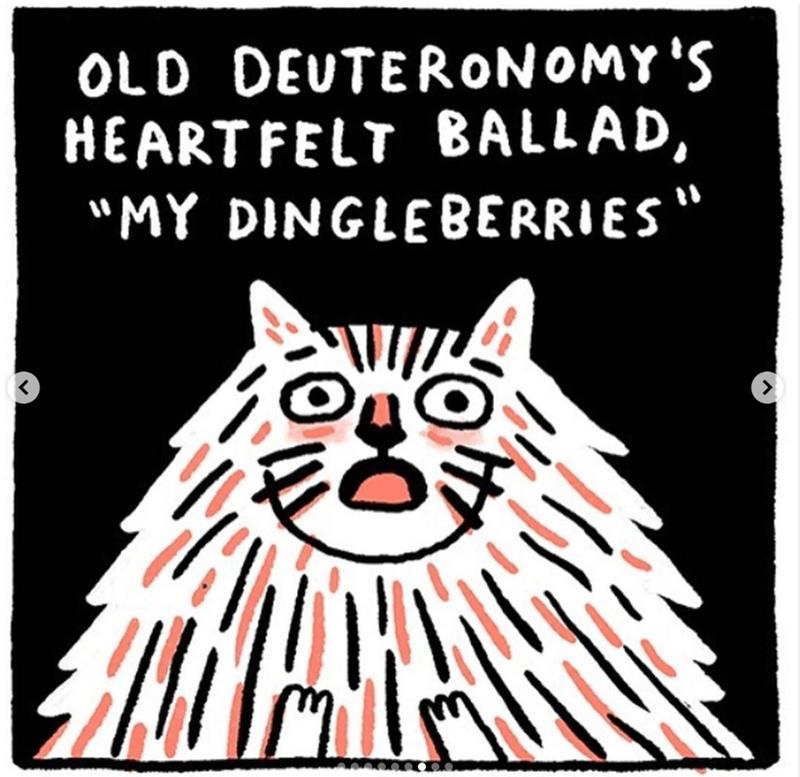 "cats movie - Text - OLD DEUTERONOMY'S HEARTFELT BALLAD, ""MY DINGLEBERRIES"""