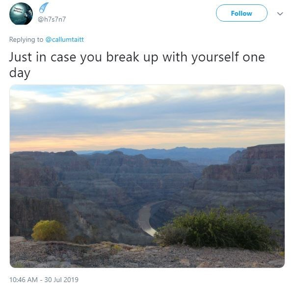 ex photoshop - Nature - Follow Beleree @h7s7n7 Replying to @callumtaitt Just in case you break up with yourself one day 10:46 AM 30 Jul 2019