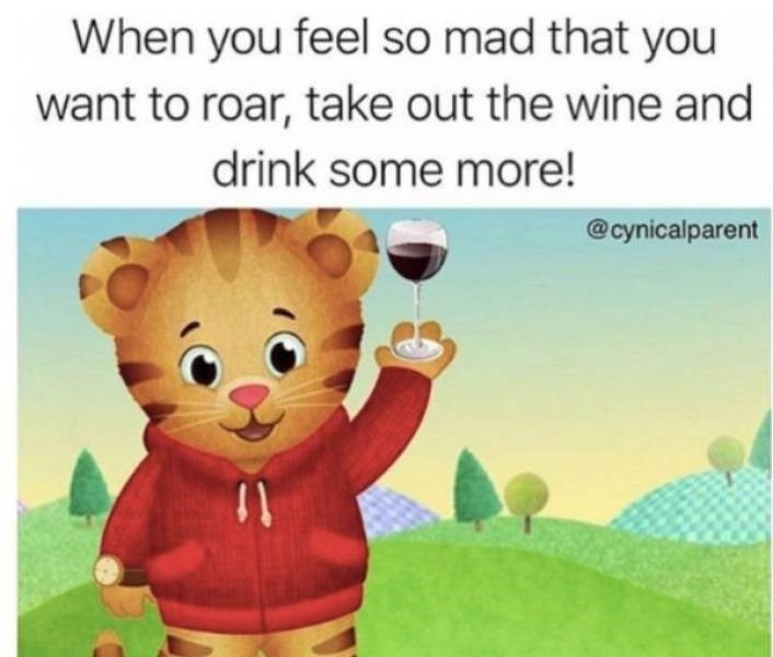 Animated cartoon - When you feel so mad that you want to roar, take out the wine and drink some more! @cynicalparent