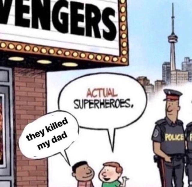 sad comic - Cartoon - ENGERS ACTUAL SUPERHEROES they killed my dad POLICE
