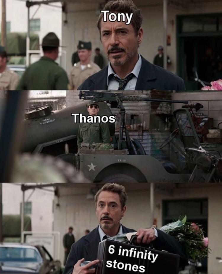 "Meme - ""Tony; Thanos; 6 infinity stones"""