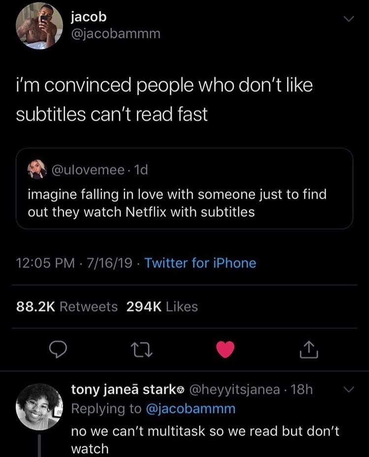 "Tweet - ""I'm convinced people who don't like subtitles can't read fast @ulovemee 1d imagine falling in love with someone just to find out they watch Netflix with subtitles; no we can't multitask so we read but don't watch"""