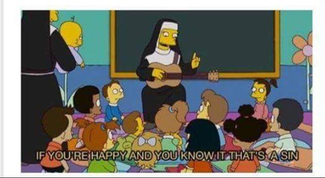 Cartoon - IF YOURE HAPPY AND YOUKNOW IT THATS A SIN