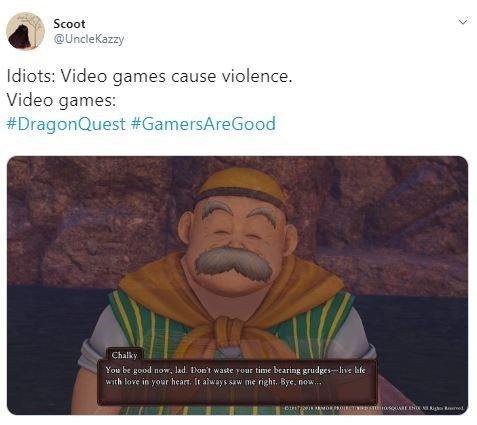 """Meme - """"Idiots: Video games cause violence. Video games: Chalky: You be good now, lad. Don't waste your time bearing grudges-live life with love in your heart. It always saw me right. Bye, now.."""""""